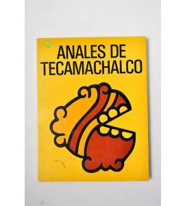 Anales de Tecamachalco. Crónica local y colonial en idioma nahuatl 1398 y 1590.