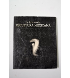 La figura en la escultura mexicana*