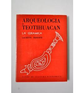 Arqueología de Teotihuacan. La cerámica.*