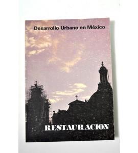 Desarrollo urbano en México. Restauración. Monumentos Nacionales.