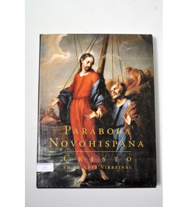Parábola Novohispana. Cristo en el arte virreinal.