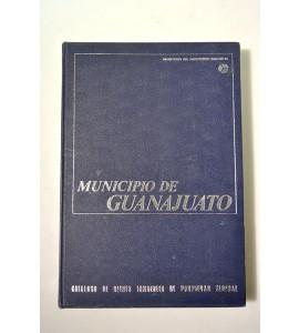 Catálogo de bienes inmuebles de propiedad federal. Municipio de Guanajuato