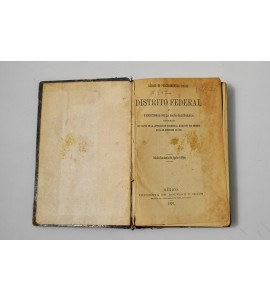 Código de procedimientos civiles del Distrito Federal y Territorio de la Baja California, reformado en virtud de la autorización concedida al Ejecutivo por decreto de 14 de Diciembre de 1883.