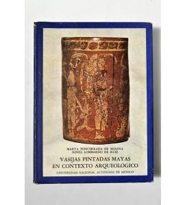 Vasijas pintadas mayas en contexto arqueológico (catálogo)