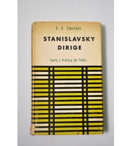 Stanislavsky dirige. Teoría y práctica del teatro.