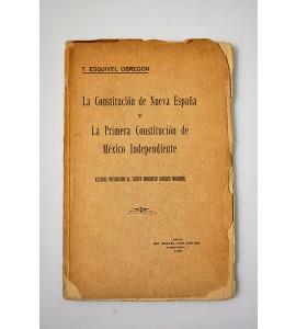 La Constitución de Nueva España y la primera Constitución de México Independiente
