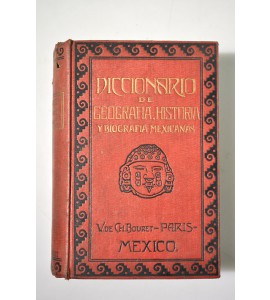 Diccionario de geografía, historia y biografía mexicanas