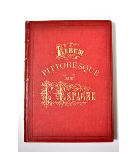 Album pittoresque. L´Espagne. Vues, monuments, types.