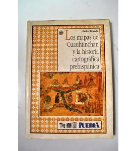 Los mapas de Cuauhtinchan y la historia cartográfica prehispánica*