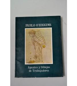 Pablo O'Higgins, Apuntes y Dibujos de Trabajadores
