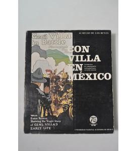 Con Villa en México, testimonios de camarógrafos norteamericanos en la Revolución 1911 - 1916