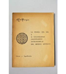 La piedra del Sol y 16 ciclografías calendarico astronómicas del México Antiguo