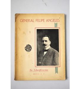General Felipe Angeles, su glorificación *