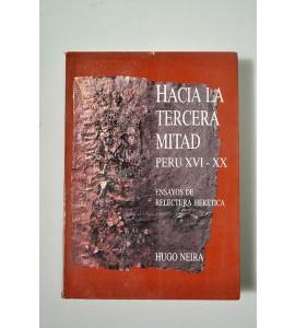 Hacia la tercera mitad Perú XVI - XX, Ensayos de relectura herética