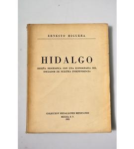 Hidalgo. Reseña biográfica con una iconografía del iniciador de nuestra independencia.