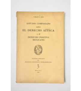 Estudio comparado entre el derecho azteca y el derecho positivo mexicano