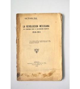 La Revolución Mexicana de Porfirio Díaz a Victoriano Huerta 1910 - 1913
