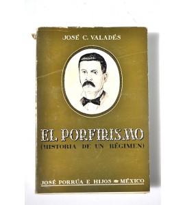 El porfirismo (historia de un régimen) *