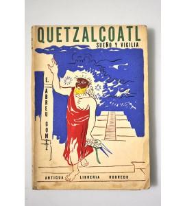 Quetzalcoatl sueño y vigilia *