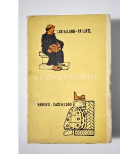 Vocabulario castellano - náhuatl, náhuatl - castellano