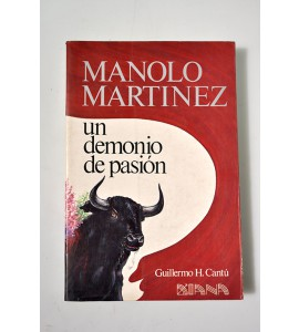 Manolo Martínez un demonio de pasión *