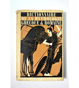 Dictionnaire de la mythologie grecque et romaine