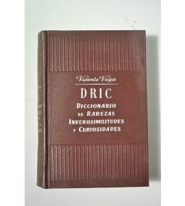 DRIC. Diccionario ilustrado de Rarezas, Inverosimilitudes y Curiosidades.