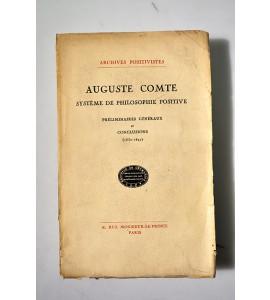 Auguste Comte. Systeme de Philosophie positive. Préliminaires généraux et conclusions (1830 - 1842)