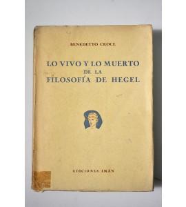 Lo vivo y lo muerto de la filosofía de Hegel *