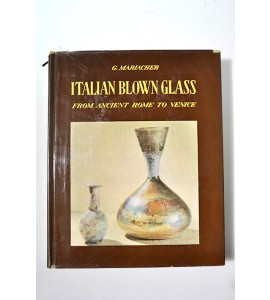 Italian blown glass. From ancient Rome to Venice
