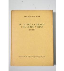 El teatro en México con Lerdo y Díaz 1873 - 1879