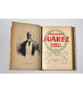 Juárez su obra y su tiempo