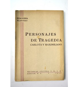 Personajes de tragedia. Carlota y Maximiliano.