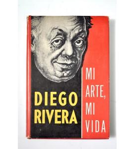 Diego Rivera. Mi arte, mi vida. *