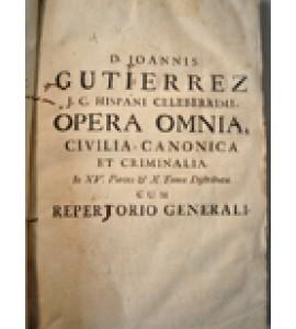 J.C. hispani celeberrimi opera omnia, civilia, canonica et criminalia