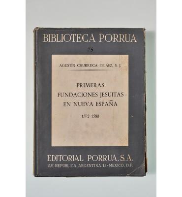 Primeras fundaciones jesuitas en Nueva España (1572-1580) (ABAJO CH) *