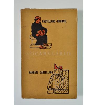 Vocabulario; Náhuatl - Castellano, Castellano - Náhuatl *