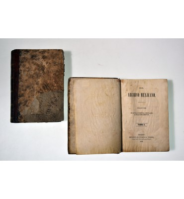 El Archivo Mexicano. Colección de leyes, decretos, circulares y otros documentos.*