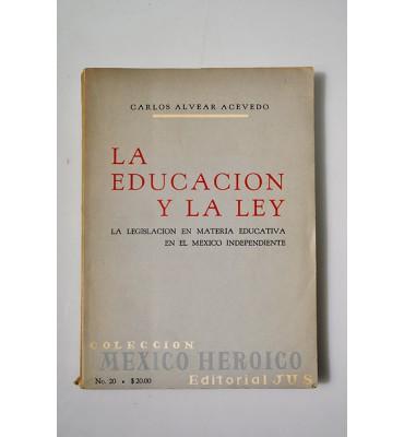 La educación y la ley, la legislación en materia educativa en el México Independiente