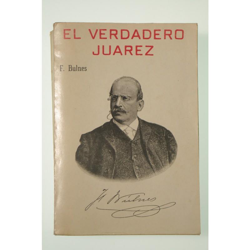 El verdadero Juárez *