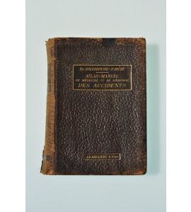 Atlas-manuel de medicine et de chirurgie des accidents