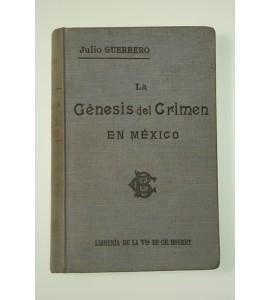 La génesis del crimen en México*
