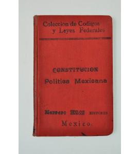 La Constitución Política Mexicana con todas sus adiciones y reformas