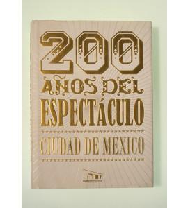 200 años del espectaculo. Ciudad de México*