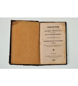 Constitución de la Nación Mexicana decretada por el Congreso General en 29 de diciembre de 1836 y promulgada en 30 del mismo.