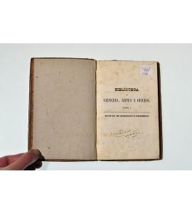 Manual de barnices y charoles de economía doméstica, y colección de recetas de todos géneros y de todas materias, según los mas perfectos y modernos descubrimientos de la química.