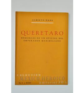 Querétaro. Memorias de un oficial del emperador Maximiliano *