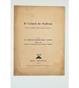 El Calpuli de Anáhuac. Base de nuestra organización política *