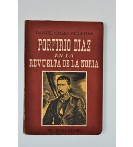 Porfirio Díaz en la revuelta de la Noria *