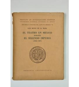 El teatro en México durante el segundo imperio (1862-1867) *